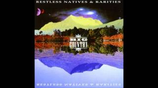 Watch Big Country Restless Natives video