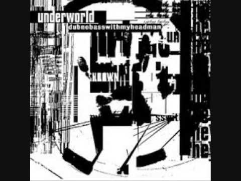 UNDERWORLD. Dubnobasswithmyheadman. Full Album. Remastered HQ Sound