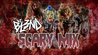 (SCARY MIX) - DJ BL3ND