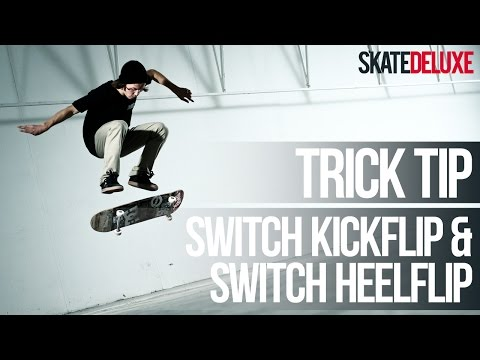 Switch Heelflip & Switch Kickflip | Skateboard Trick Tip | Français/French | skatedeluxe