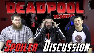 Deadpool Spoilers Discussion!