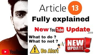 What is artical 13 youtube Update FULLY EXPLAINED, NEW YOUTUBE UPDATE