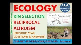 kin selection and Reciprocal altruism/Ecology/Life science/CSIR-UGC-NET-JRF