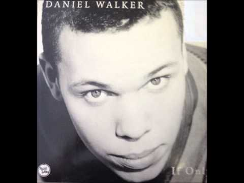 Daniel Walker IF ONLY