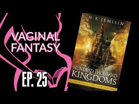 Vaginal Fantasy #25: Hundred Thousand Kingdoms