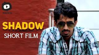 SHADOW - Telugu Short Film