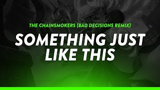 The Chainsmokers - Something Just Like This (Lyrics / Lyric Video) (Bad Decisions Remix)
