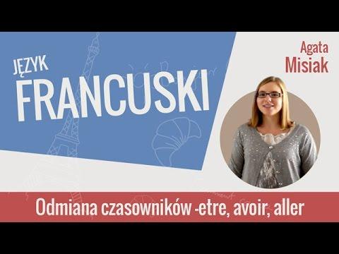 Język Francuski - Odmiana Czasowników (etre, Avoir, Aller)
