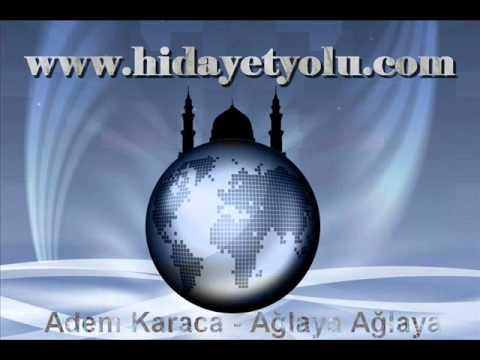 Adem Karaca - Ağlaya Ağlaya