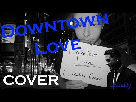 G-Eazy - Downtown Love (Cover by Lucidity) (Lyrics)