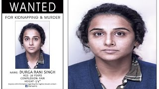 Kahaani 2 FIRST Look ft Vidya Balan as Criminal Durga Rani Singh