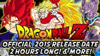 Dragon Ball Z: Battle of Gods - DRAGONBALL Z 2015 MOVIE! (Battle Of Gods 2) - Official Release Date + Movie length & More!