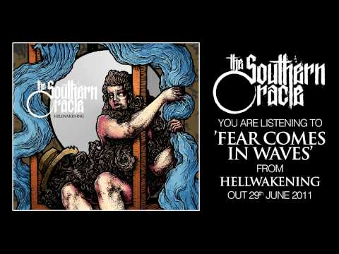 The Southern Oracle - Fear Comes In Waves