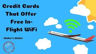 Credit Cards With Free In-Flight WiFi | Waller's Wallet