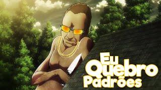 『EU QUEBRO PADRÕES  ( ͡° ͜ʖ ͡°)』Anime Crack/ Zueira Anime