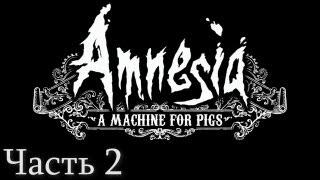 Видео прохождение игры amnesia a machine for pigs