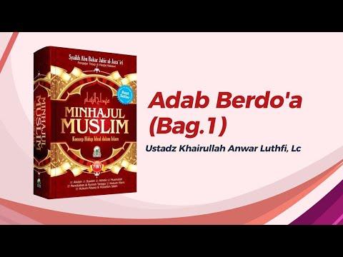 Adab Berdo'a (Bag 1) - Ustadz Khairullah, Lc