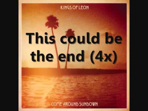 the end paroles kings of leon video lyric greatsong. Black Bedroom Furniture Sets. Home Design Ideas