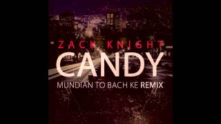 Zack Knight - Candy (Punjabi MC Remix)