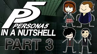 Persona 5 In A Nutshell - Part 3