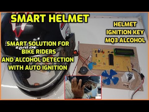 Smart Helmet: Smart Solution for Bike Riders and Alcohol Detection with Auto Ignition