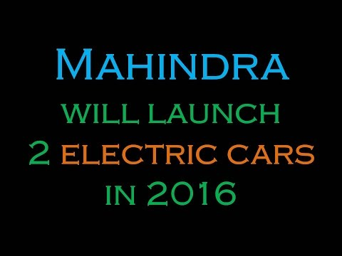 Electric Cars By Mahindra : Verito & Maxximo - Launch in 2016