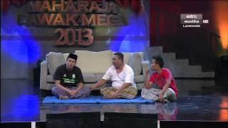 Maharaja Lawak Mega 2013 - Minggu 3 - Persembahan Sepahtu