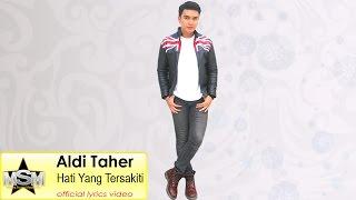Aldi Taher - Hati Yang Tersakiti Official Lyrics