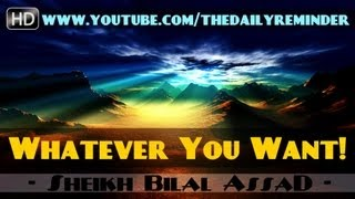Paradise – Whatever You Want!? Amazing Reminder ? by Sheikh Bilal Assad ? The Daily Reminder