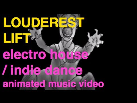Louderest - Lift. Electro House / Indie Dance. Animation film clip.