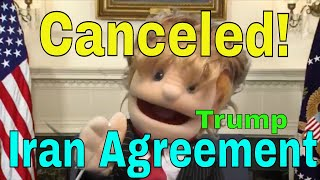 President Trump Puppet Cancels Iran Agreement, Political Parody