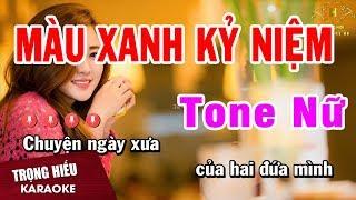 Karaoke Màu Xanh Kỷ Niệm Tone Nữ Nhạc Sống | Trọng Hiếu