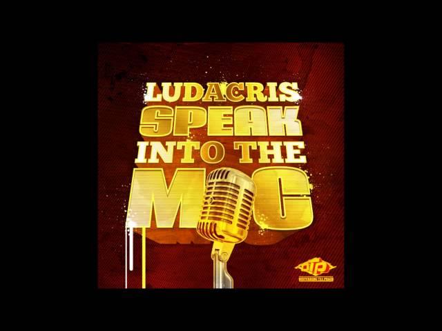 Ludacris - Speak Into The Mic