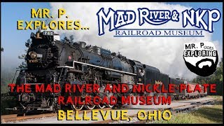 Mr. P. Explores... The Mad River and Nickle Plate Railroad Museum (Bellevue, Ohio)