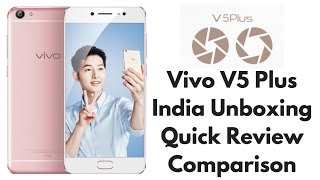 Vivo V5 Plus Quick Review, India Unboxing, Pros, Cons, Comparison | Gadgets To Use