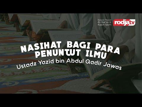 Ceramah Agama Islam: Nasihat bagi Para Penuntut Ilmu( Ustadz Yazid Abdul Qadir Jawas)