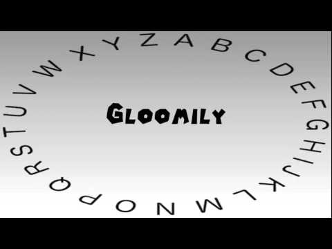 How to Say or Pronounce Gloomily