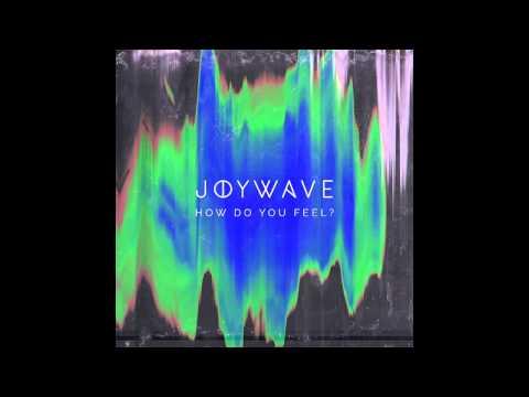 Joywave - Now