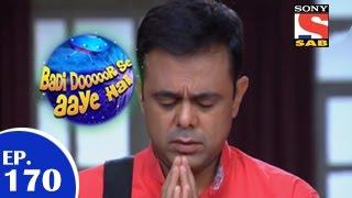 Badi Door Se Aaye Hain - बड़ी दूर से आये है - Episode 170 - 2nd February 2015