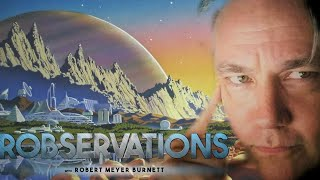 IS OUR SCIENCE FICTION MEDIA FAILING US? ROBSERVATIONS Season Two #340