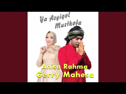 Download  Ya Asyiqol Musthofa feat. Anisa Rahma Gratis, download lagu terbaru