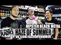 HAZE OF SUMMER Hipster Black Metal ИНТЕРВЬЮ NOMERCY RADIO mp3