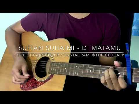 SUFIAN SUHAIMI Di Matamu - TheIcedCapp Cover + easy chords