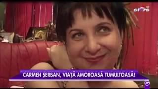 Carmen Şerban, viaţă amoroasă tumultoasă
