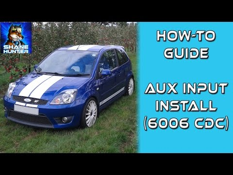 How to fit Ford 6006 CDC with Aux Input (Fiesta MK6)