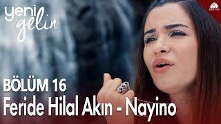 Yeni Gelin - Şirin'den Nayino... (Feride Hilal Akın) / 16.Bölüm