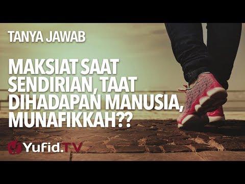 Maksiat Saat Sendirian, Taat Beribadah Dihadapan Manusia, Munafikkah?