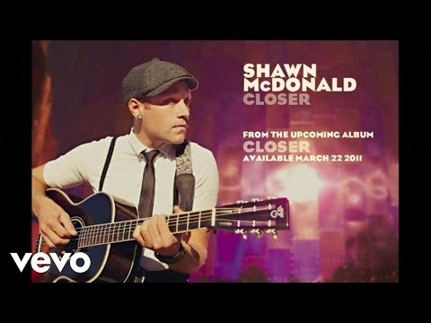 Shawn McDonald - Closer (Lyric Video)