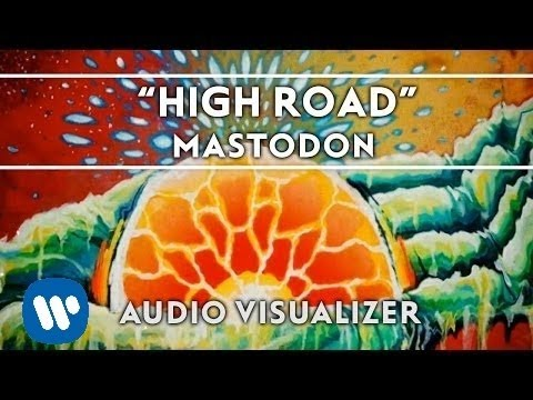 Mastodon - High Road [Audio Visualizer] online metal music video by MASTODON