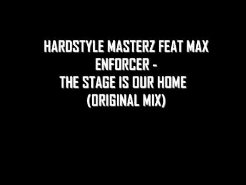 Hardstyle Masterz Feat Max Enforcer - The Stage Is Our Home (Original Mix)